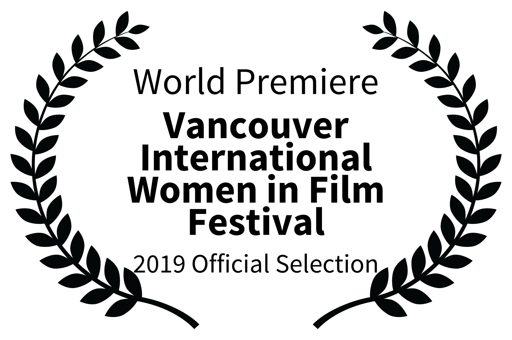 World Premiere - Vancouver International Women in Film Festival - 2019 Official Selection